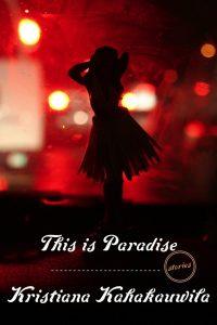 This is Paradiseby Kristiana Kahakauwila