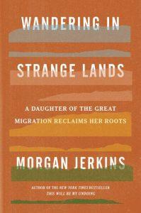 Wandering in Strange Lands Morgan Jerkins
