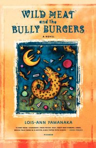 Wild Meat and the Bully Burgers by Lois-Ann Yamanaka