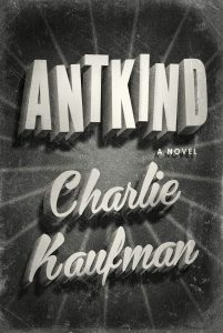 Antkind Charlie Kaufman