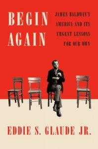 Begin Again by Eddie S. Glaude Jr.
