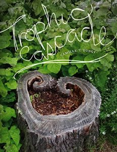 Trophic Cascade byCamille Dungy