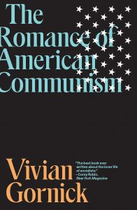 The Romance of American Communism Vivian Gornick