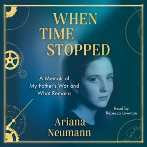 When Time Stopped Ariana Neumann
