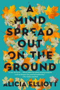 A Mind Spread Out on the Ground ALicia Elliott