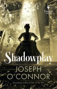 Shadowplay_Joseph O'Connor