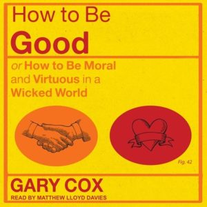 How to Be Good Gary Cox