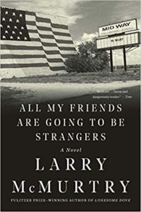 All My Friends Are Going to Be Strangers Larry McMurtry