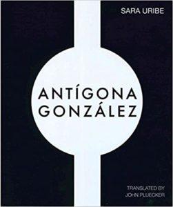 Antigona González by Sara Uribe