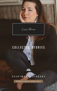 Lorrie Moore Collected Stories