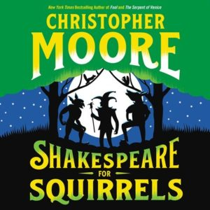 Shakespeare for Squirrels Christopher Moore
