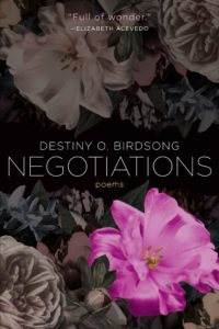 Negotiations by Destiny O. Birdsong
