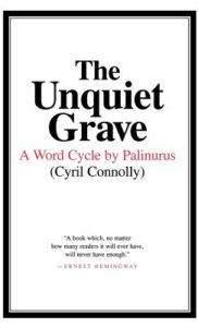 The Unquiet Grave Cyril Connolly