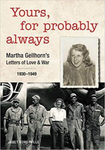 Yours, for Probably Always Martha Gellhorn