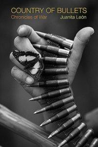 Country of Bullets Juanita Leon