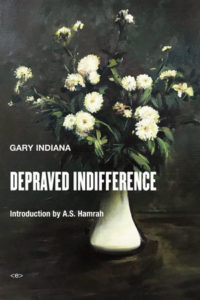 gary indiana_depraved indifference