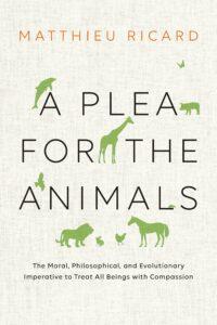 A Plea for the Animals_Matthieu Ricard