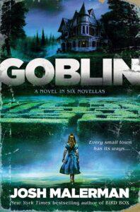 Goblin Josh Malerman