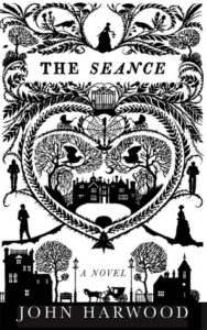 John Harwood The Seance