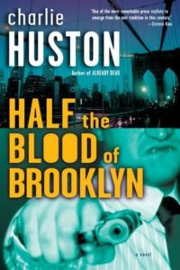 Charlie Huston Half the Blood in Brooklyn