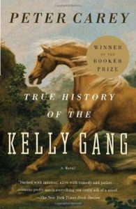 Peter Carey The True History of the Kelly Gang