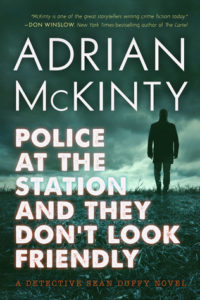 Adrian McKinty Police at the Station and They Don't Look Friendly