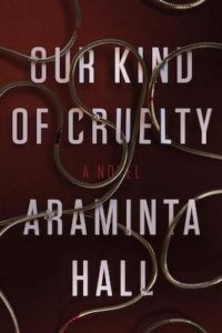 Our Kind of Cruelty Araminta Hall