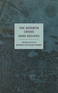 Anna Seghers The Seventh Cross