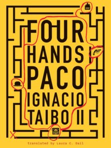Paco Ignacio Taibo II Four Hands