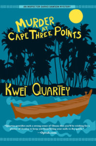 Murder At Cape Three Points Kwei Quartey