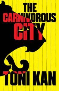 Toni Kan The Carnivorous City