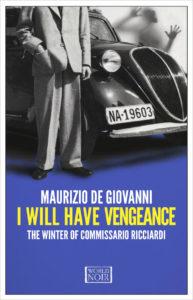 I Will Have Vengeance Maurizio de Giovanni