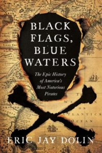 Black Flags Blue Waters Eric Jay Dolin